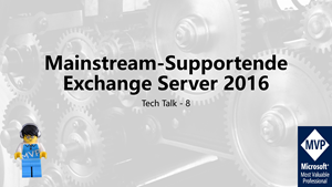Cover Tech Talk 8 - Exchange Server 2016 Ende Mainstream Support